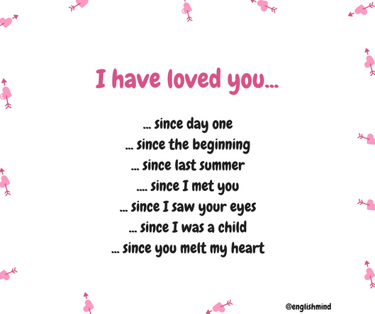 I have loved you since....