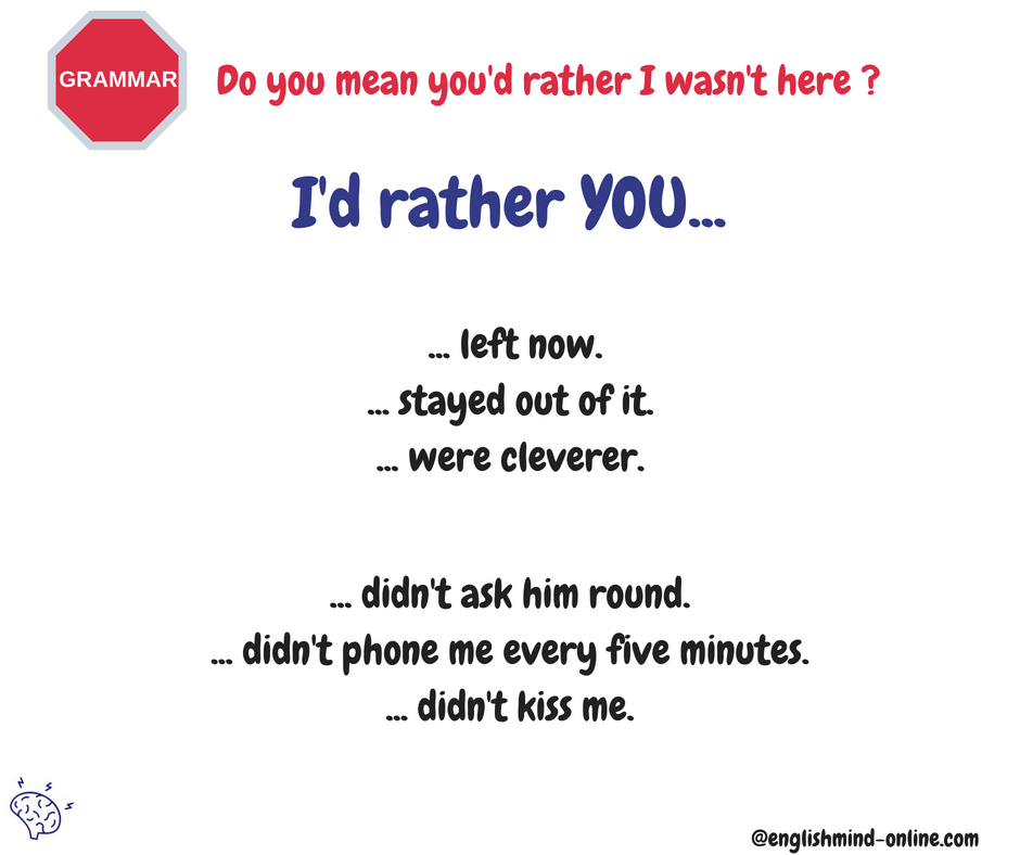 I'd rather you... + Past Simple
