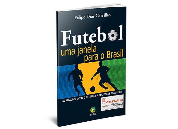 Futebol, Uma Janela para o Brasil