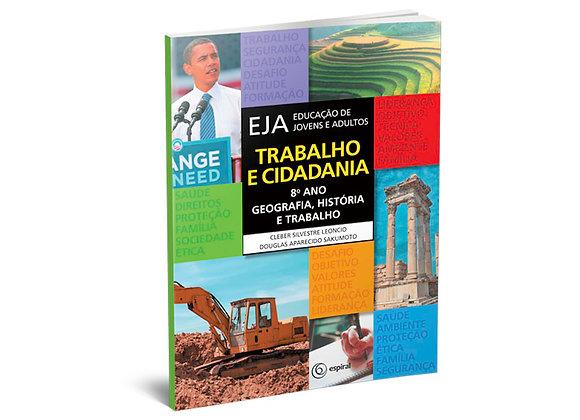 8º ano - Geografia, História e Trabalho