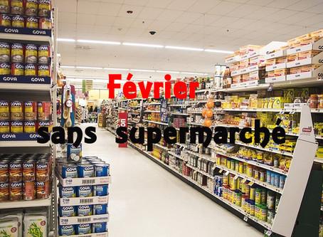 «Février sans supermarché» édition 2020, pourquoi et comment on relève le défi !