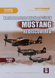 North American Aviation P-51D/K Mustang Rediscovered