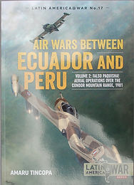 Air Wars Between Ecuador and Peru, Vol2