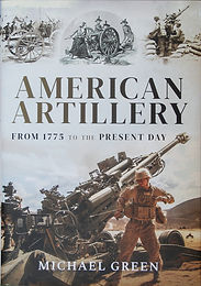 American Artillery, from 1775 to the Present Day
