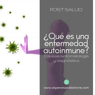 ¿Qué es una enfermedad autoinmune? Causas, sintomatología y diagnóstico