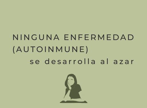 Ninguna enfermedad (autoinmune) se desarrolla al azar