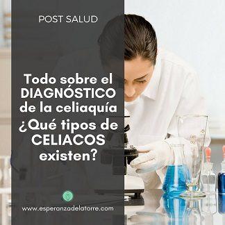 Todo sobre el diagnóstico de la celiaquía ¿Cuántos tipos de celiacos existen?