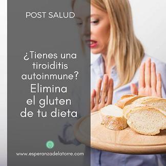 ¿Tienes una Tiroiditis autoinmune? Elimina el gluten de tu dieta