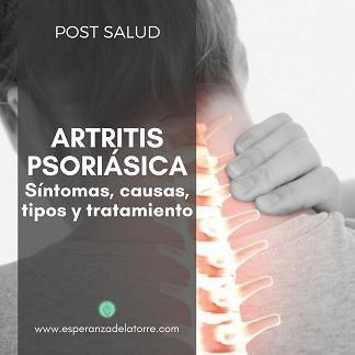 Artritis psoriásica: síntomas, causas, tipos y tratamiento