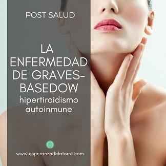 La Enfermedad de Graves-Basedow, hipertirodismo autoinmune
