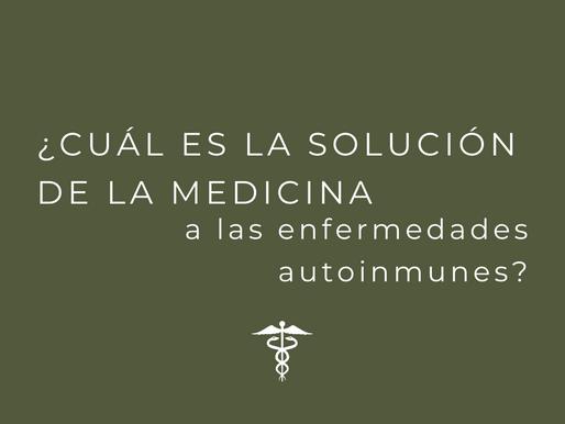 ¿Cuál es la solución de la medicina a las enfermedades autoinmunes?