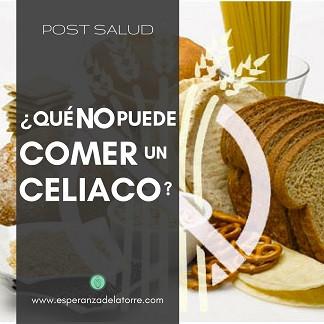 Ser Celíaco: ¿Qué no puede comer un celíaco?