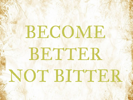 Monday Midday Motivation- Become Better, Not Bitter