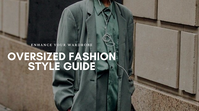 Style Guide: 7 Oversized Looks That Will Inspire Your Wardrobe