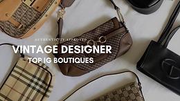 Vintage Designer: The Instagram Boutiques That Won't Break The Bank