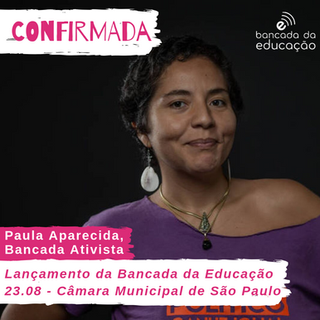 24 - Bancada ativista - Paula Aparecida.