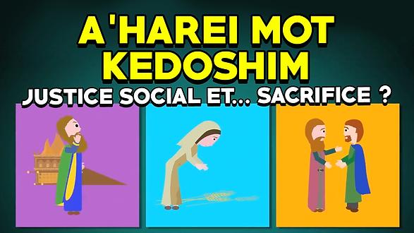 Paracha Aharé-Mot-Kédochim : Justice sociale ... et sacrifices?