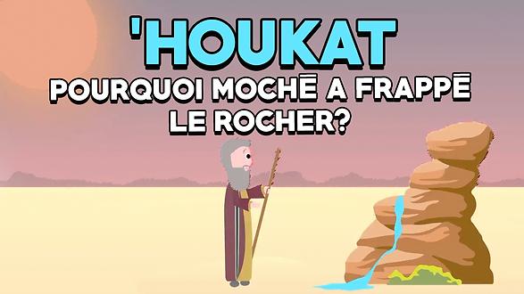 'Houkat : Pourquoi Moché a frappé le Rocher?