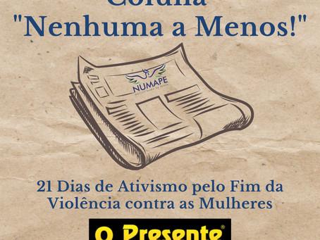 [Coluna Nenhuma a Menos!] 21 Dias de Ativismo pelo Fim da Violência contra as Mulheres