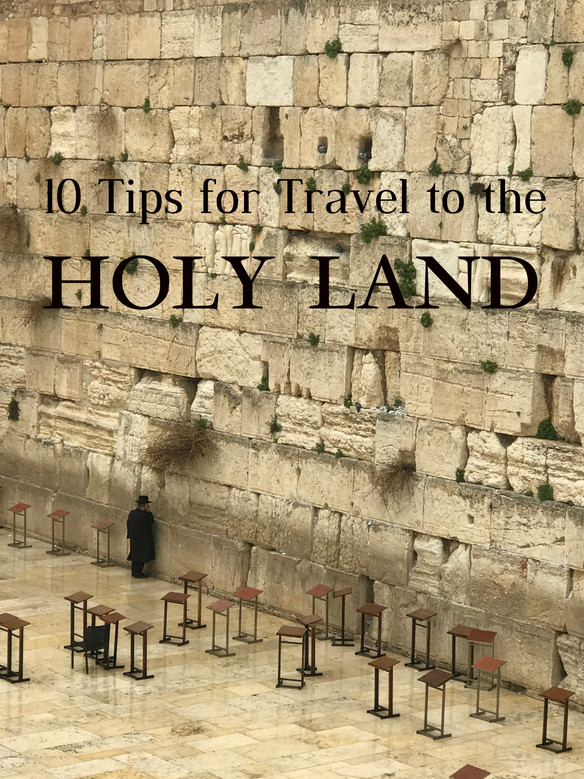 10 Tips to Prepare for a Trip to the Holy Land