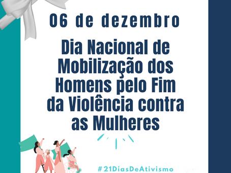 06 de dezembro - Dia Nacional de Mobilização dos Homens pelo Fim da Violência contra as mulheres