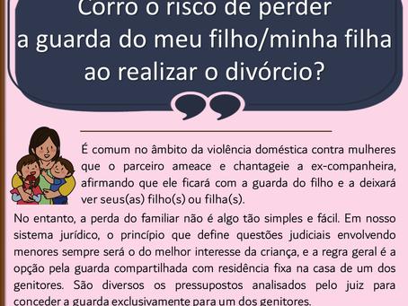 Corro o risco de perder a guarda do meu filho/minha filha ao realizar o divórcio?