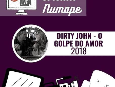 """CIRCUITO - """"Dirty John: o golpe do amor"""""""