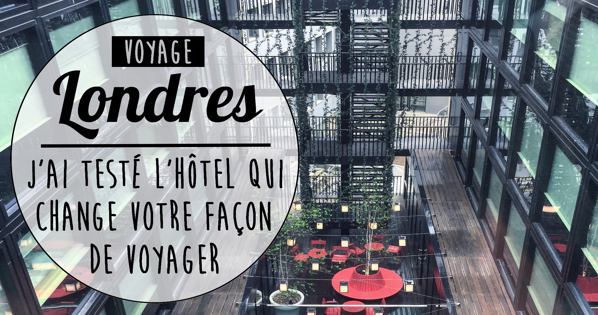 Londres : Ju0027ai Testé Lu0027hôtel Qui Change Votre Façon De Voyager | My Sweet  Cactus : Le Blog Lifestyle Doux Et Piquant U2013 Strasbourg