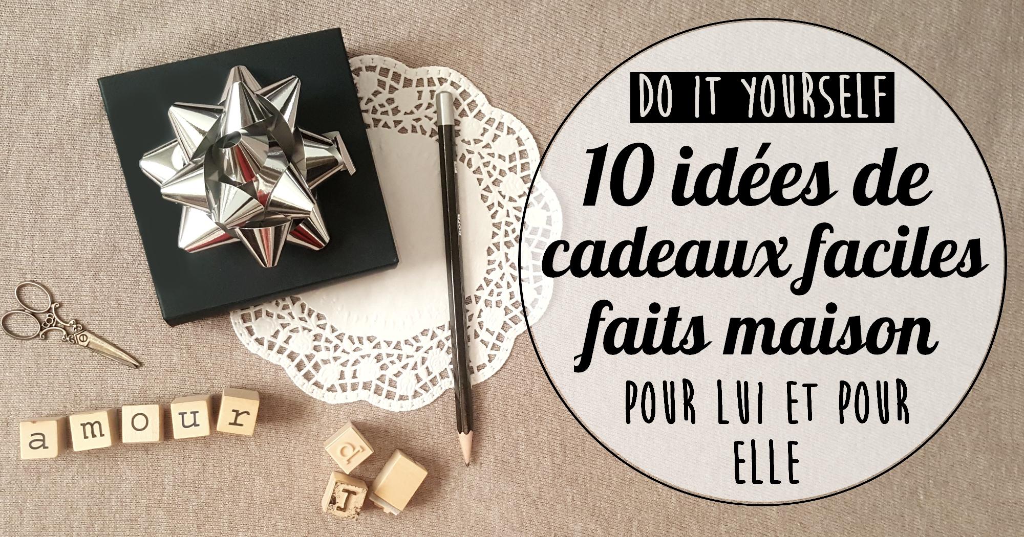 Diy 10 Idées De Cadeaux Faciles Faits Maison Pour Lui Et