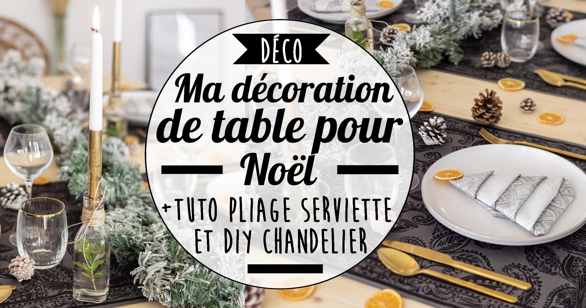 Pliage De Serviette Original ma décoration de table pour noël (+ tuto do it yourself)
