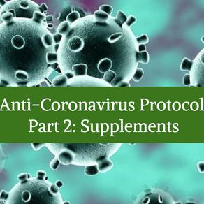 Anti-Coronavirus Protocol - Part 2: Supplements