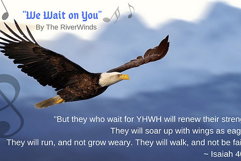 """""""We Wait on You"""" by The RiverWinds"""