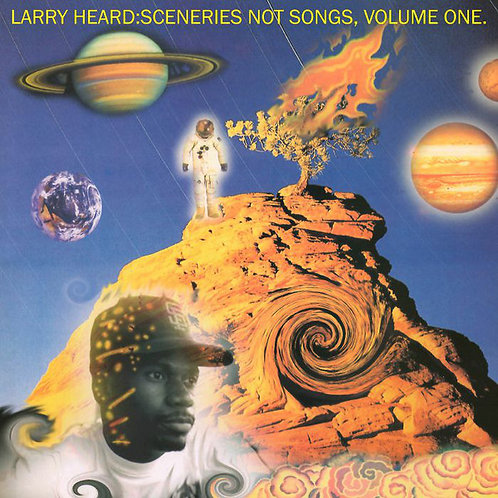Larry Heard ‎– Sceneries Not Songs, Volume One