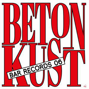 Betonkust ‎– BAR06