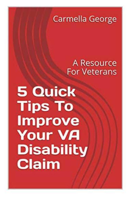 5 Quick Tips To Improve Your VA Disability Claim