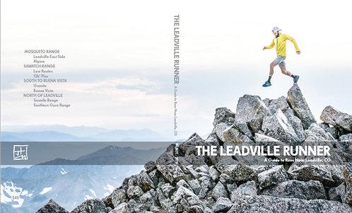 THE LEADVILLE RUNNER: A Guide to Runs Near Leadville, CO