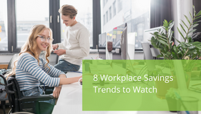 8 Workplace Savings Trends to Watch