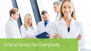 Critical Illness for Everybody