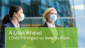 A Look Ahead - COVID-19 Impact on Benefit Plans