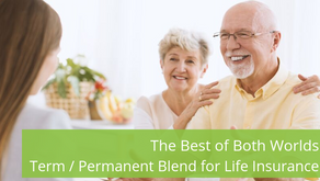 The Best of Both Worlds –  Term / Permanent Blend for Life Insurance