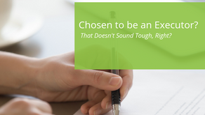 Chosen to be an Executor? That Doesn't Sound Tough, Right?