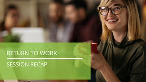 Return to Work - Session Recap