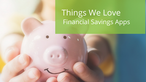 Things We Love - Financial Savings Apps