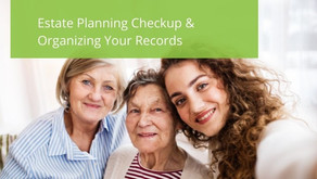 Estate Planning Checkup & Organizing Your Records