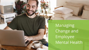 Managing Change and Employee Mental Health