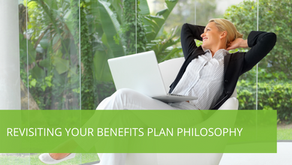Revisiting your Benefits Plan Philosophy