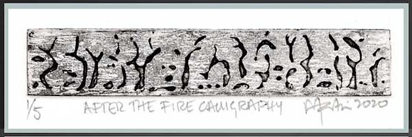 AFTER THE FIRE CALLIGRAPHY.  Etching