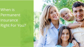 When is Permanent Insurance Right for You?