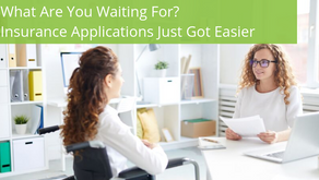 What Are You Waiting For? Insurance Applications Just Got Easier