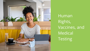Human Rights, Vaccines, and Medical Testing